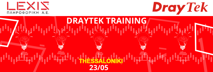 "Presentation and Technical Training ""DrayTek Training @Thessaloniki"""