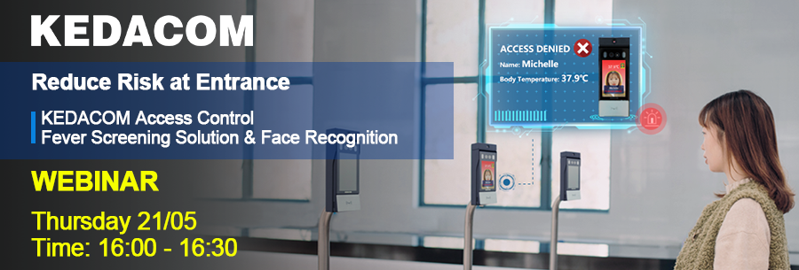 Webinar 21/05 KEDACOM Access Control Fever Screening & Face Recognition