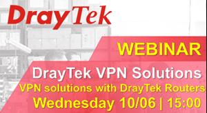 Webinar DrayTek Vol.1 10/06 - VPN solutions with DrayTek Routers